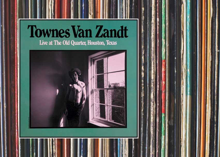 Townes Van Zandt -- Live at the Old Quarter Houston, TX