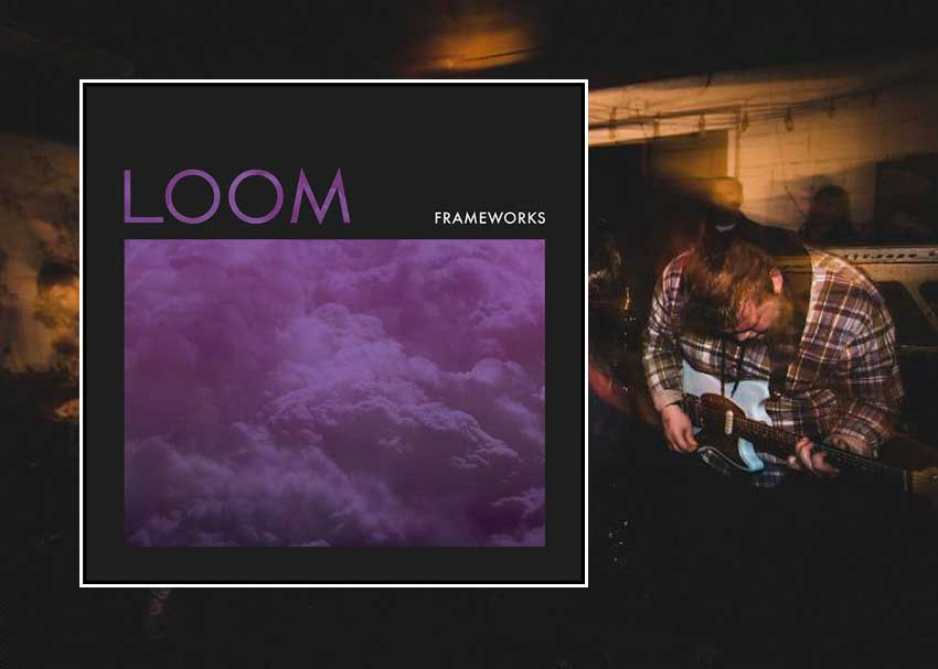Loom - Frameworks album cover