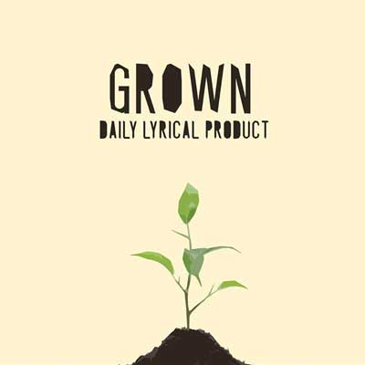 Daily Lyrical Product - Grown