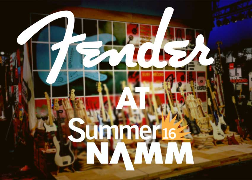Fender at Summer NAMM 2016