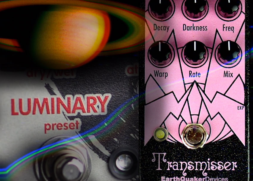 Perfect Pairings: Walrus Audio Luminary and Earthquaker Devices Transmisser
