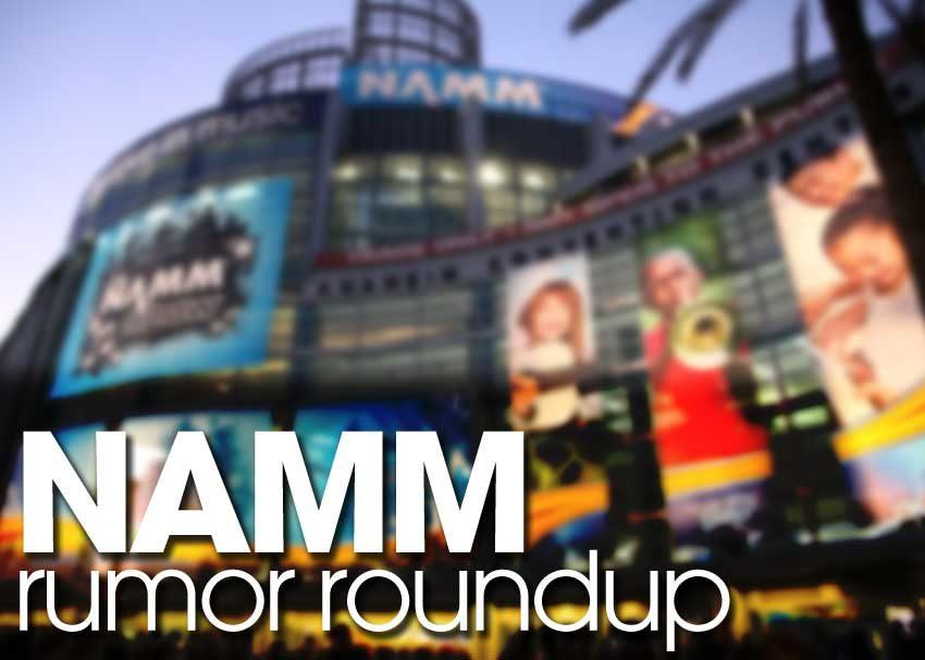NAMM 2017 Rumor Roundup