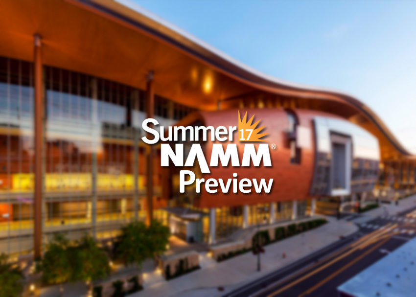 Summer NAMM 2017 Preview
