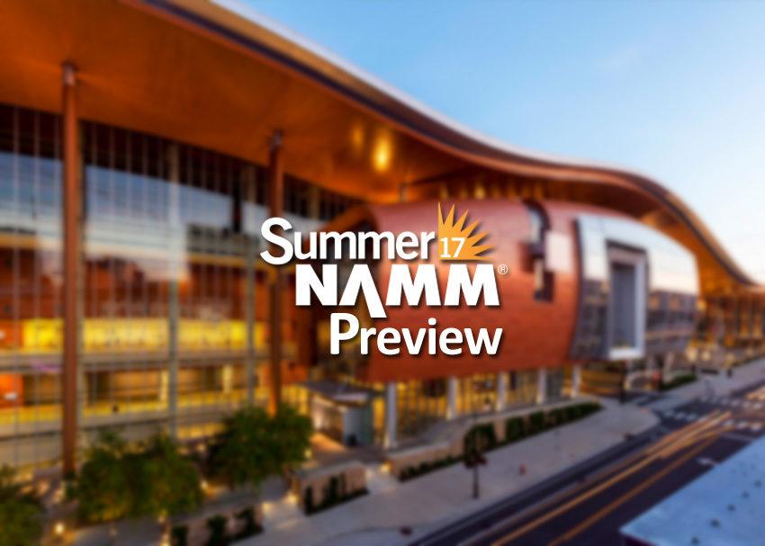 Summer NAMM 2017 Preview