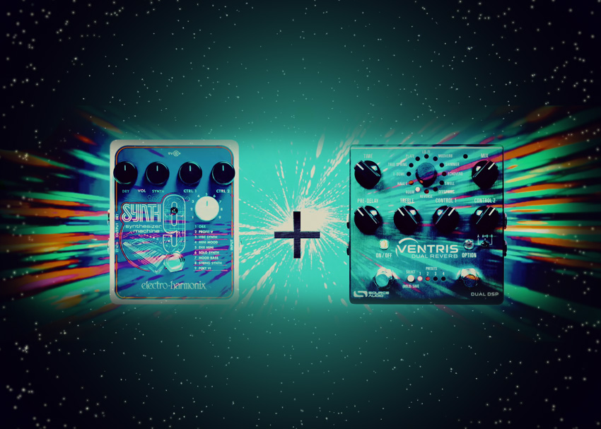Perfect Pairings: Electro-Harmonix SYNTH9 and Source Audio Ventris