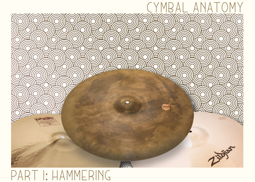 Cymbal Anatomy Part 1 - Hammering