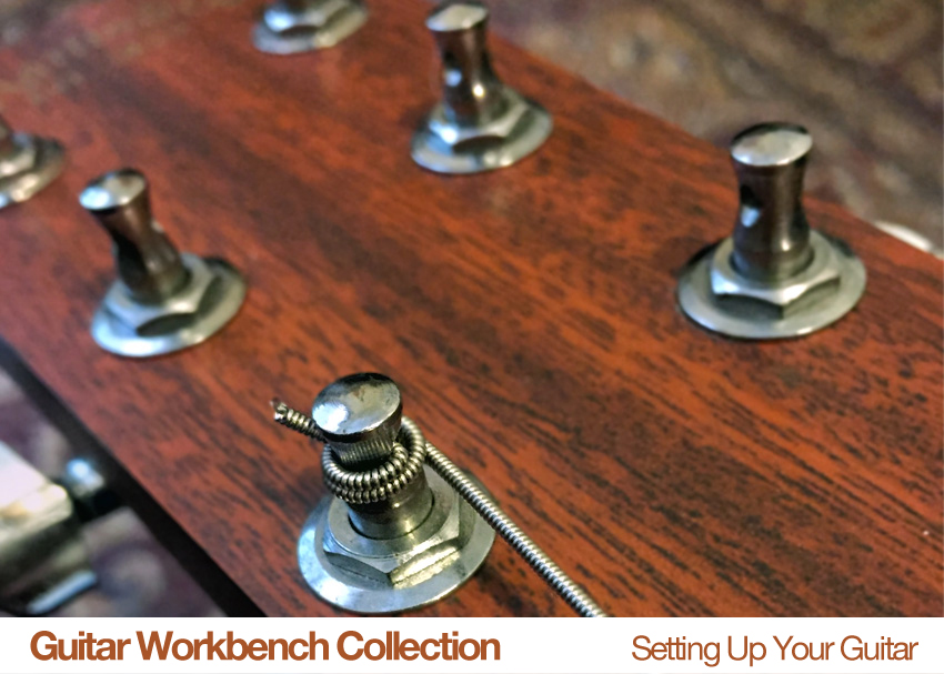 Guitar Workbench Collection: Setting Up Your Guitar
