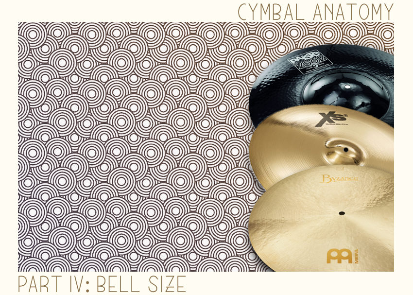 Cymbal Anatomy Part IV: Bell Size