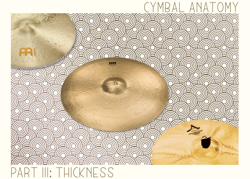 Cymbal Anatomy Part 3: Thickness