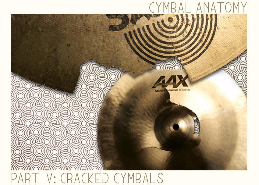 Cymbal Anatomy: Cracked Cymbals