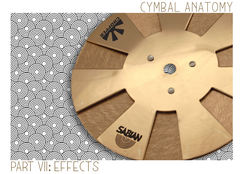 Cymbal Anatomy Part 7: Effects Cymbals