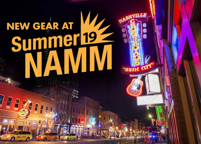 New Gear at Summer NAMM 2019