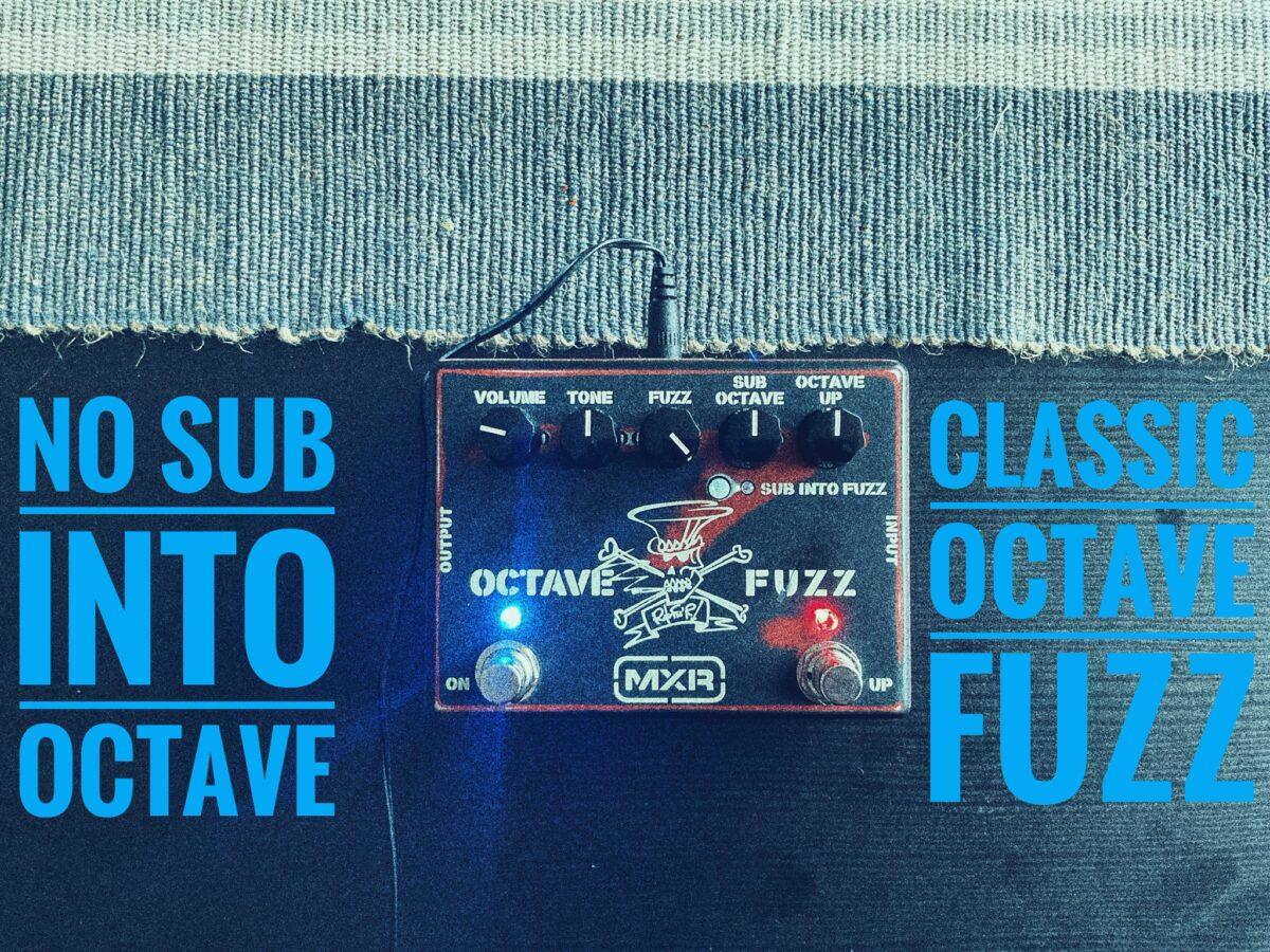 MXR Slash Octave Fuzz - No Sub Into Fuzz
